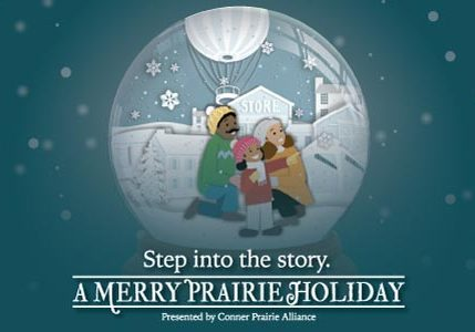 Step into the story - A Merry Prairie Holiday - Presented by Conner Prairie Alliance